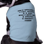 "Doggie Ringer T-Shirt and ""He's wearing a coat..."" Pet Tee"