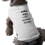 Doggie T shire - Kiss me I eat horse poop Doggie T-shirt
