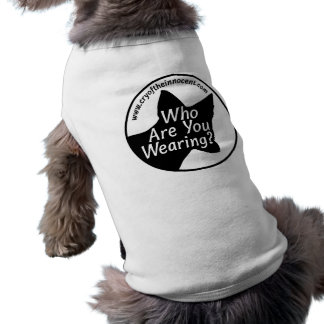 Doggie Tee Shirt (Who Are You Wearing?)