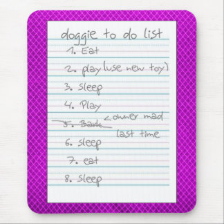 Doggie To Do List - Eat, Sleep, Play - Mouse Pad