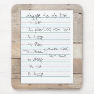 Doggie To Do List - Eat, Sleep, Play Mouse Pad