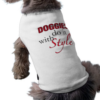 Doggies Do It With Style Dog Shirt