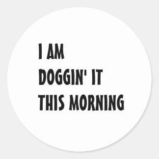 Doggin It Classic Round Sticker