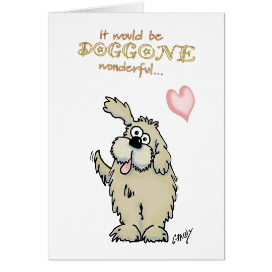 Doggone wonderful if you would be my valentine! card