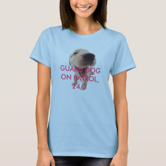 doggy, GUARD DOG ON PATROL, 24/7 T-Shirt