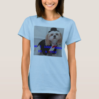 doggy tux, DO  I  LOOK  GOOD  IN  A  TUX T-Shirt