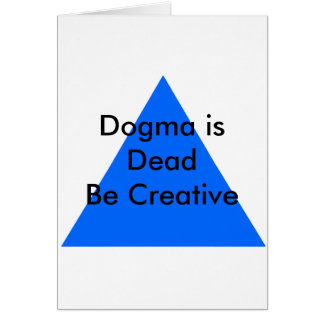 Dogma is Dead Be Creative The MUSEUM Zazzle Gifts Card