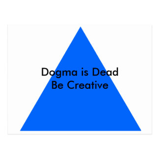 Dogma is Dead Be Creative The MUSEUM Zazzle Gifts Postcard