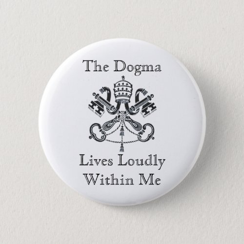 Dogma Lives Loudly Button _ Light