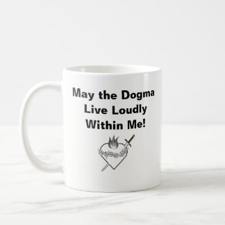 Dogma Lives Loudly Mug