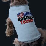 """Dogs Against Donald Trump Shirt<br><div class=""""desc"""">A funny political dog t-shirt for anti Trump pets. Get your puppy a great humor gift about politics and pooches.</div>"""