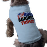 Dogs Against Donald Trump Shirt<br><div class='desc'>A funny political dog t-shirt for anti Trump pets. Get your puppy a great humor gift about politics and pooches.</div>
