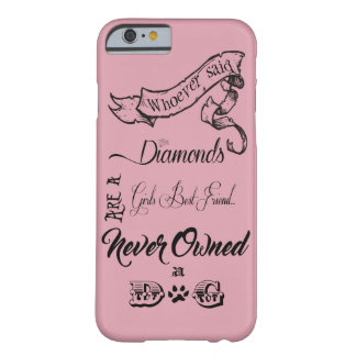 Dogs Are a Girl's Best Friend Barely There iPhone 6 Case