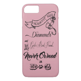 Dogs Are a Girl's Best Friend iPhone 7 Case