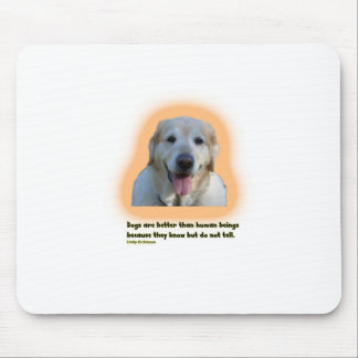 Dogs are better than human beings mouse pad
