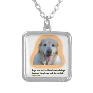 Dogs are better than human beings silver plated necklace