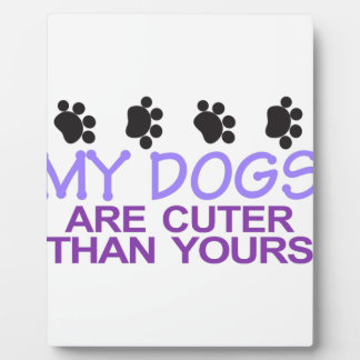 Dogs Are Cuter Plaque