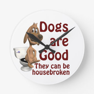 Dogs are Good - They Can be Housebroken Round Clock