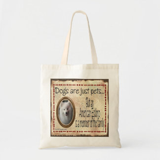 Dogs Are Just Pets An American Eskimo is Family Tote Bag