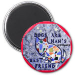 Dogs Are Man's & Woman's Best Friend Magnet