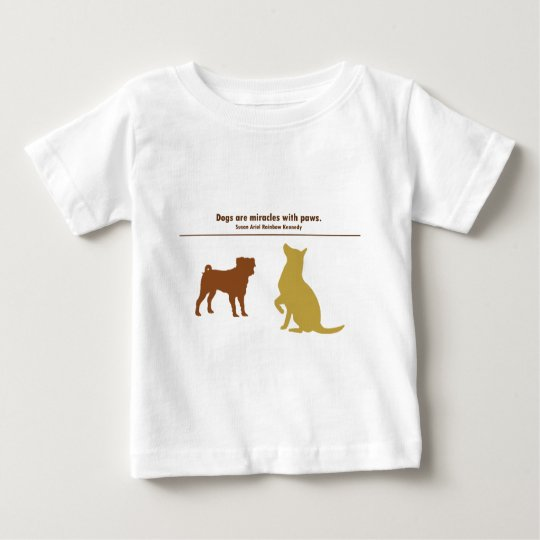 Dogs Are Miracles Baby T-Shirt
