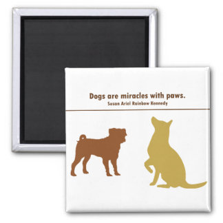 Dogs Are Miracles Magnet