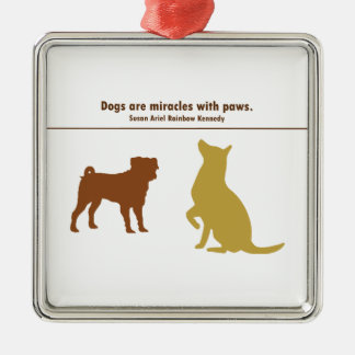 Dogs Are Miracles Metal Ornament