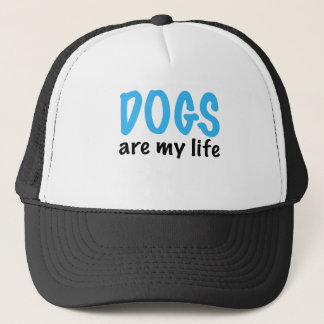 DOGS are my life Trucker Hat
