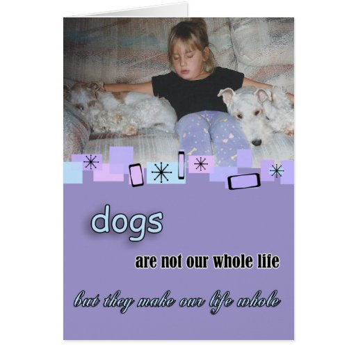 Dogs Are Not Our Whole Lives Greeting Cards