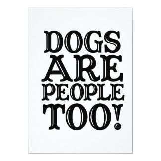 Dogs are people too! card