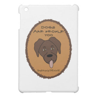 DOGS ARE PEOPLE TOO - LOVE TO BE ME iPad MINI COVER