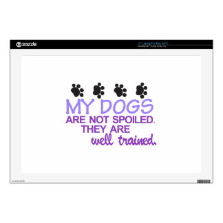 "Dogs are Well Trained 17"" Laptop Decal"