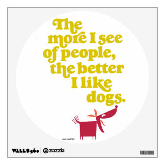 Dogs - better than people? wall sticker