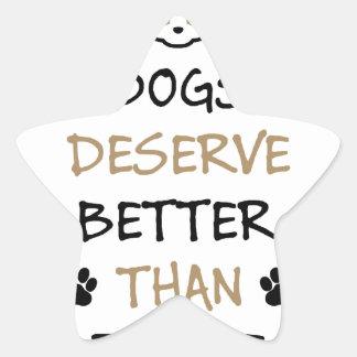 Dogs Deserve Better Star Sticker