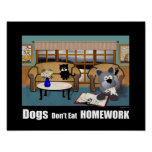 Dogs Don't Eat Homework Poster