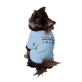 dogs dont know anything pet t shirt