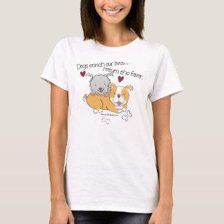 Dogs Enrich Our Lives, Return the Favor T-Shirt
