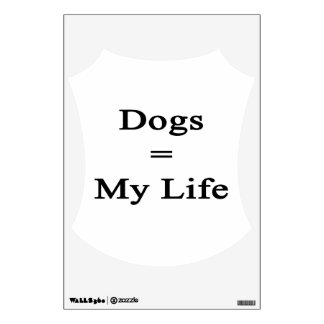 Dogs Equal My Life Room Stickers