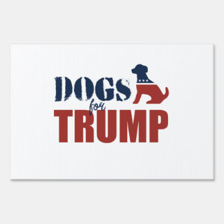 Dogs for Trump Sign