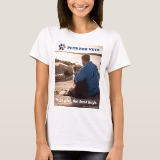Dogs give the best hugs. T-Shirt