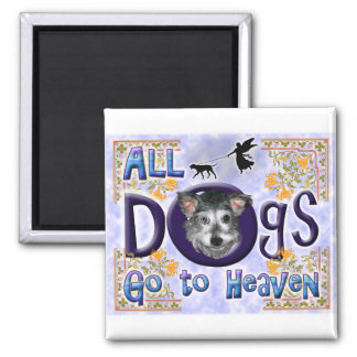 Dogs Go To Heaven2 Magnet