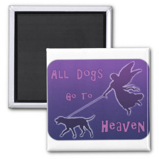 Dogs Go To Heaven 2 Inch Square Magnet