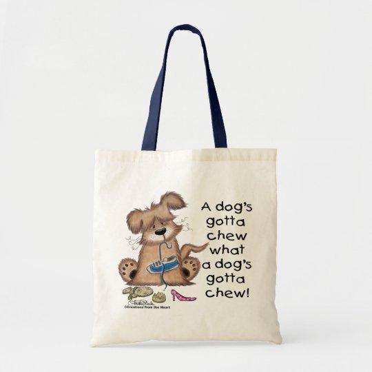 Dogs Gotta Chew Tote Bag