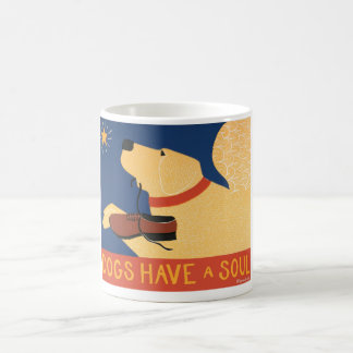 Dogs Have a Soul-Stephen Huneck Coffee Mug