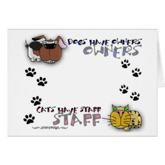 Dogs Have Owners Cats Have Staff Card