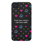 Dogs Have Owners-Cats Have Staff iPhone 4 Cover