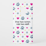 Dogs Have Owners-Cats Have Staff Case-Mate Samsung Galaxy S9 Case