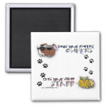 Dogs Have Owners Cats Have Staff Fridge Magnet
