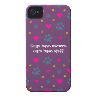 Dogs Have Owners-Cats Have Staff iPhone 4 Case