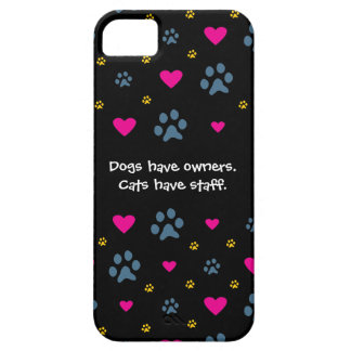Dogs Have Owners-Cats Have Staff iPhone SE/5/5s Case